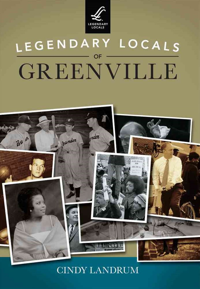 Legendary Locals of Greenville