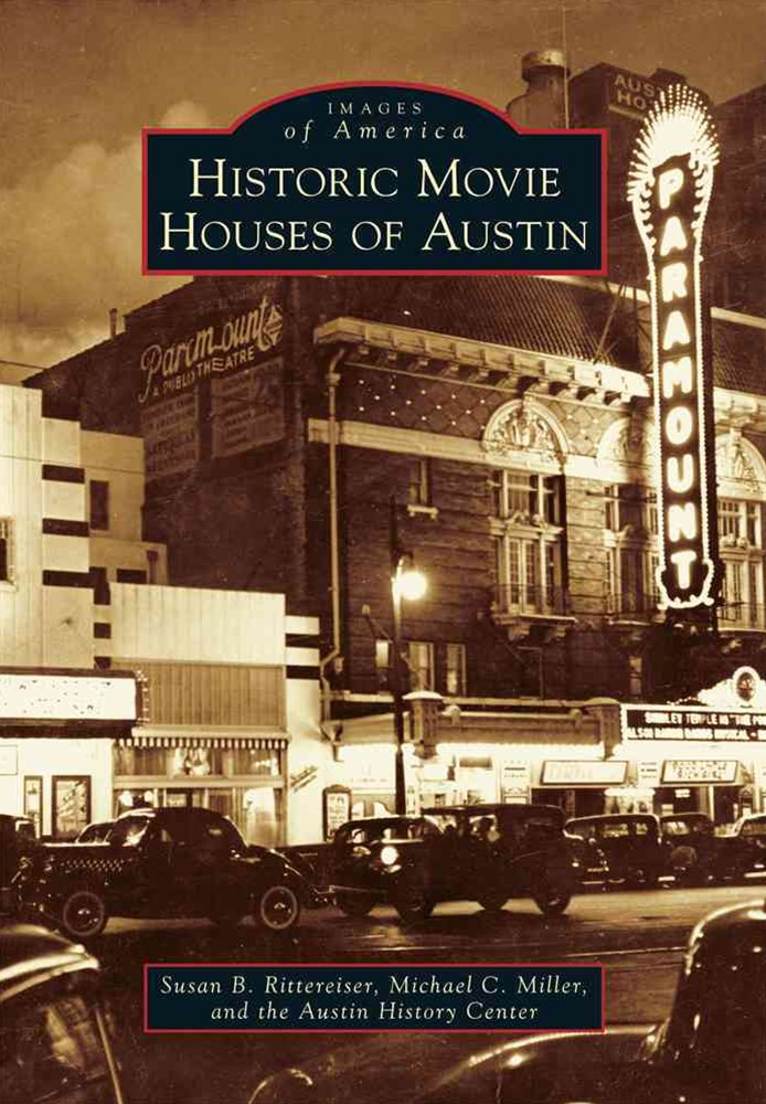 Historic Movie Houses of Austin