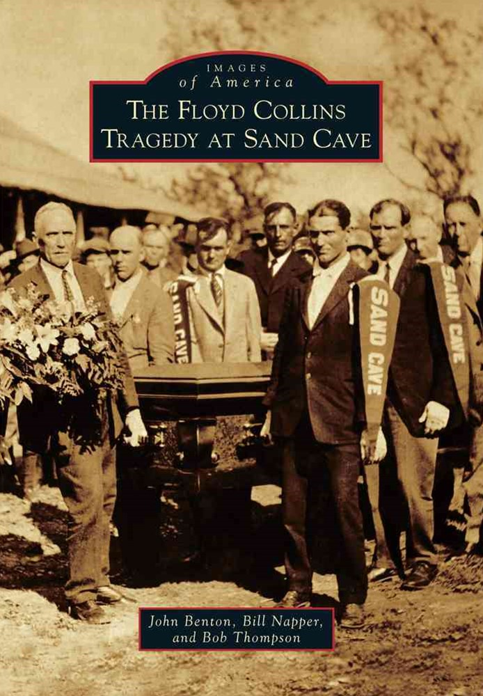 The Floyd Collins Tragedy at Sand Cave