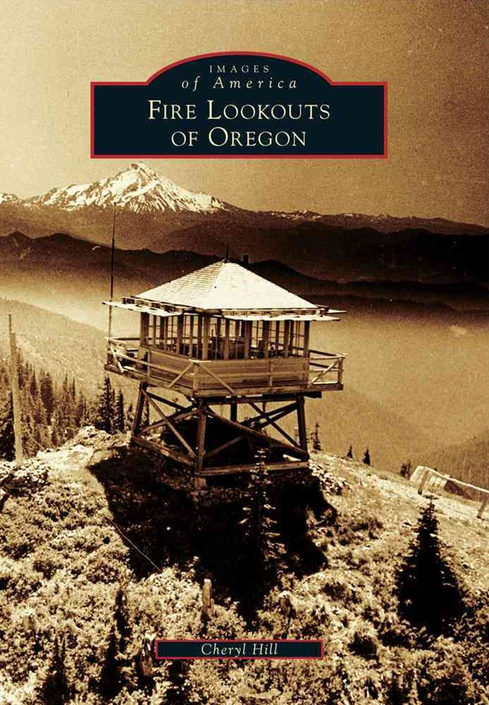 Fire Lookouts of Oregon
