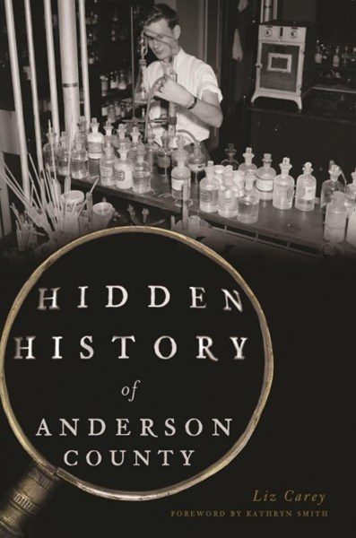 Hidden History of Anderson County
