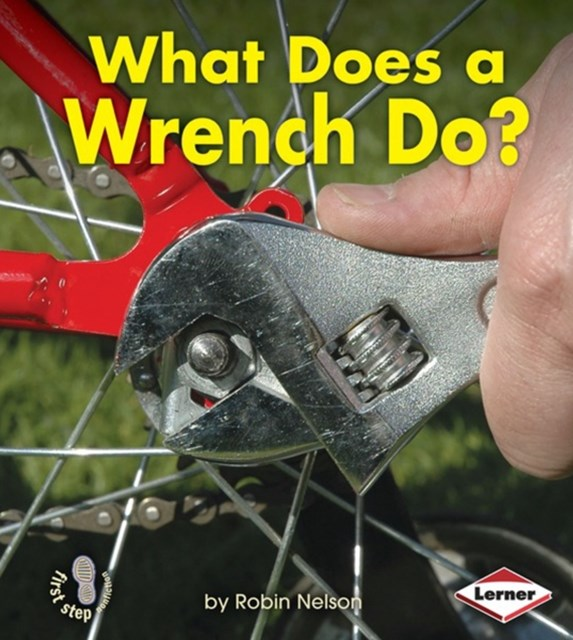 (ebook) What Does a Wrench Do?