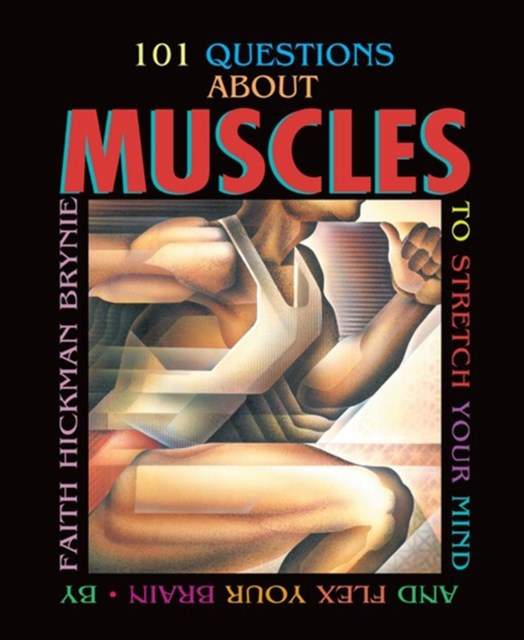 101 Questions about Muscles (Revised Edition)