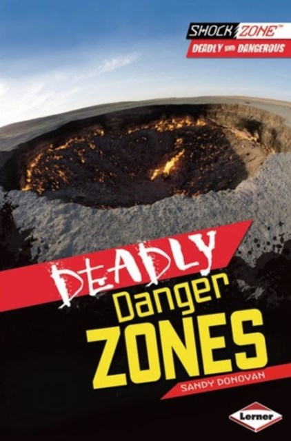 Deadly Danger Zones