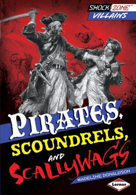 Pirates, Scoundrels, and Scallywags