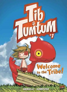 Tib & Tumtum 1: Welcome to the Tribe! by Grimaldi, Bannister (9781467715225) - PaperBack - Children's Fiction Intermediate (5-7)