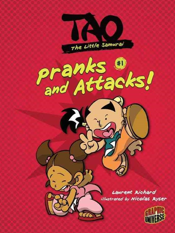 Tao The Little Samurai Book 1: Pranks and Attacks!