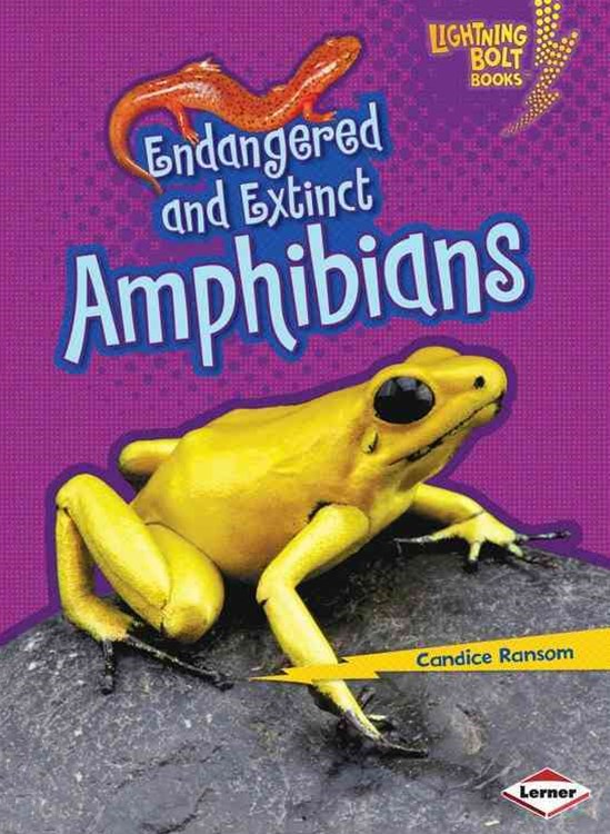 Endangered and Extinct Amphibians - Lightning Bolt Books - Animals in Danger