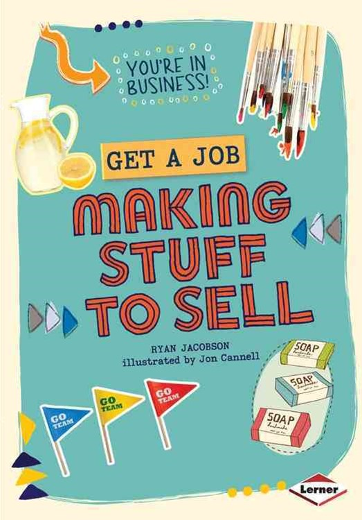 Get a Job Making Stuff to Sell