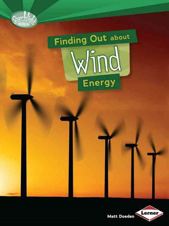 Finding Out About Wind Energy - Searchlight Energy Sources