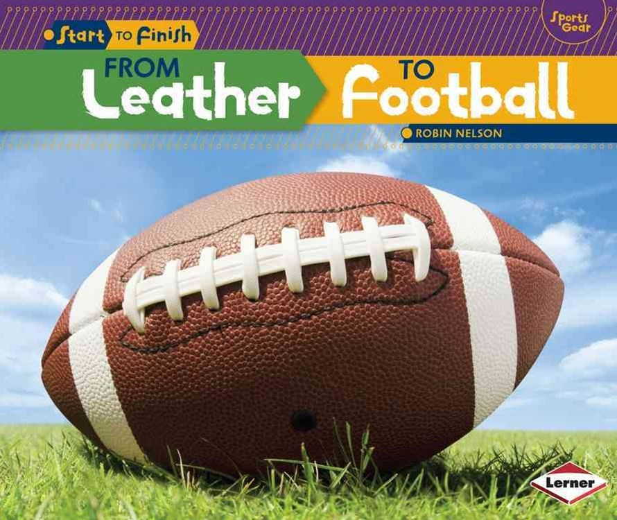 From Leather to Football ( Gridiron )- Start to Finish Sports
