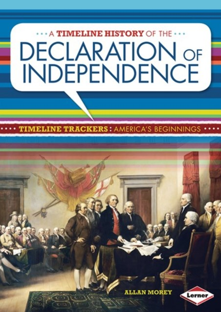 Timeline History of the Declaration of Independence