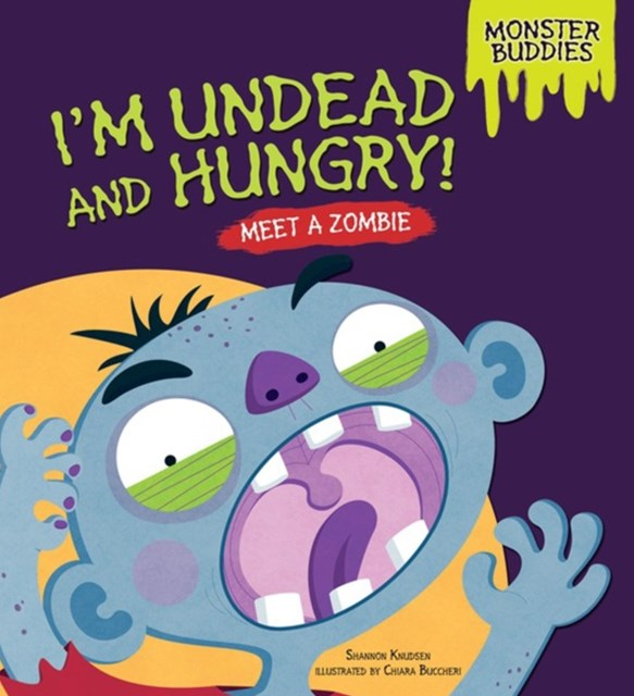 I'm Undead and Hungry!