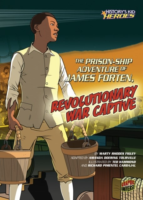 Prison-Ship Adventure of James Forten, Revolutionary War Captive