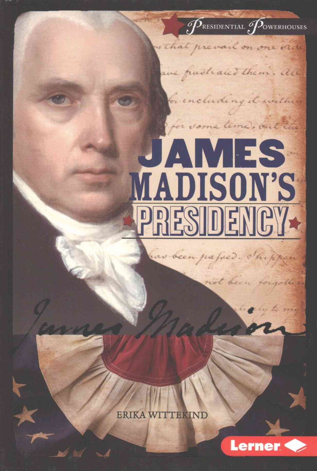 James Madison's Presidency