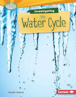 Investigating the Water Cycle by Candice Ransom (9781467783415) - PaperBack - Non-Fiction