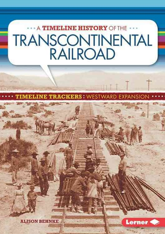 A Timeline History of the Transcontinental Railroad