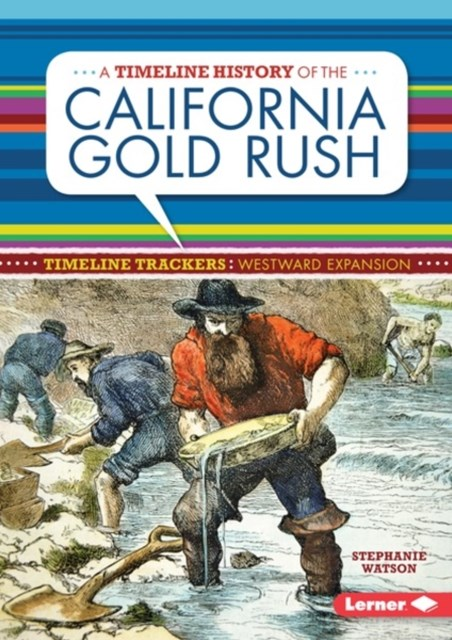 Timeline History of the California Gold Rush