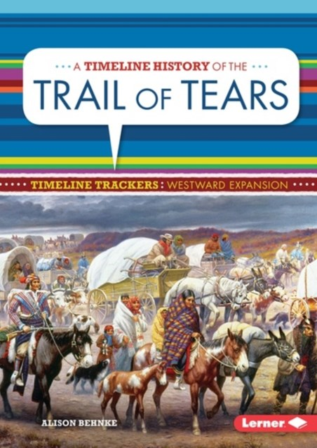 Timeline History of the Trail of Tears