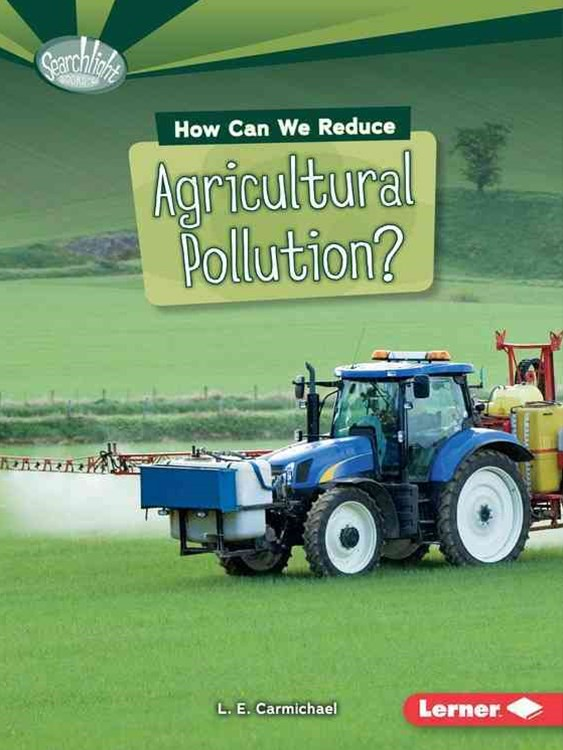 How Can We Reduce Agricultural Pollution - What Can We Do About Pollution - Searchlight