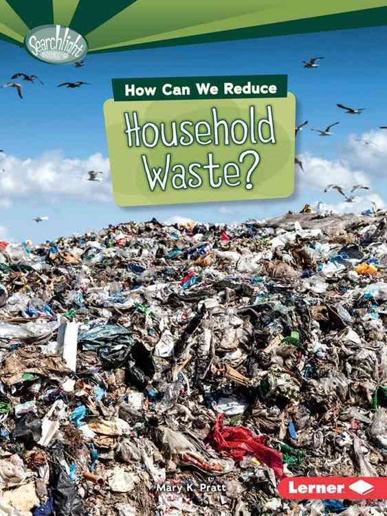 How Can We Reduce Household Waste - What Can We Do About Pollution - Searchlight