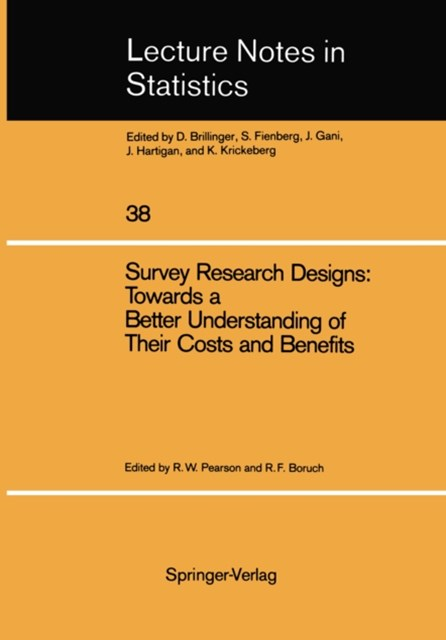 Survey Research Designs: Towards a Better Understanding of Their Costs and Benefits
