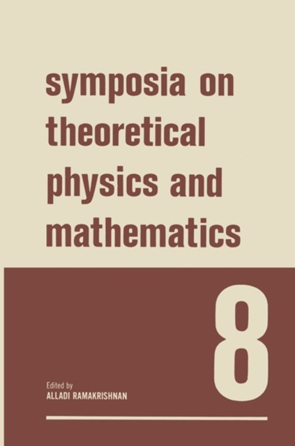 Symposia on Theoretical Physics and Mathematics 8