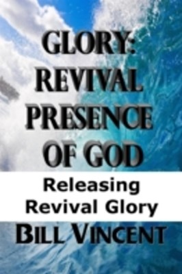 Glory: Revival Presence of God