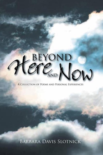 Beyond Here and Now