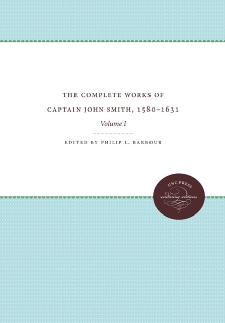 (ebook) Complete Works of Captain John Smith, 1580-1631, Volume I