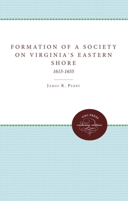 (ebook) Formation of a Society on Virginia's Eastern Shore, 1615-1655