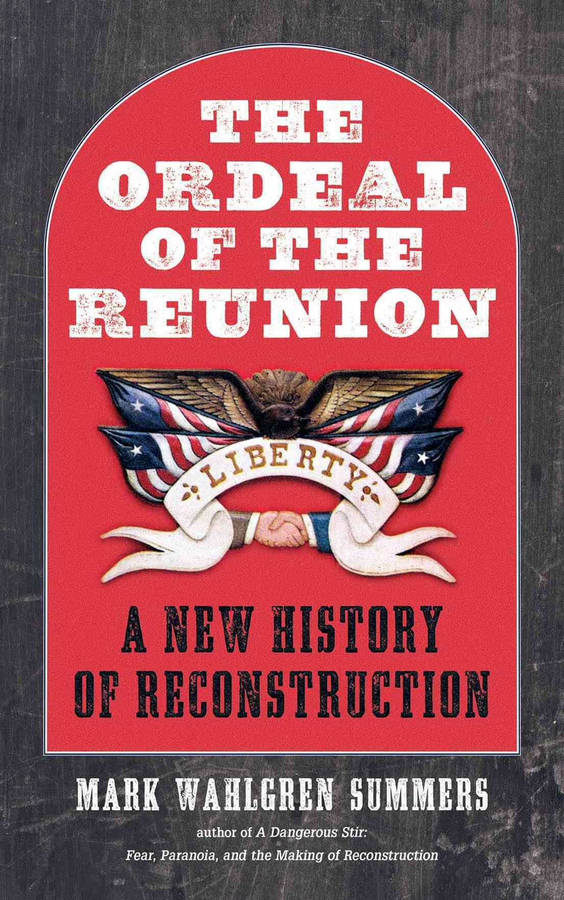 Ordeal of the Reunion: a New History of Reconstruction