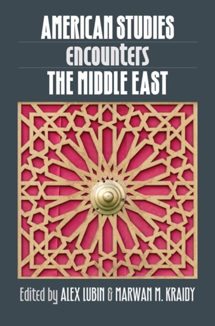 (ebook) American Studies Encounters the Middle East