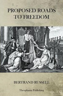 Proposed Roads to Freedom by Bertrand Russell Earl (9781470082925) - PaperBack - Politics Political Issues