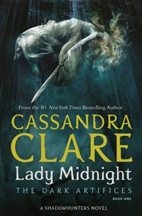 Lady Midnight (Dark Artifices, Book 1) by Cassandra Clare (9781471116636) - PaperBack - Children's Fiction