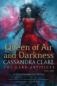 Queen of Air and Darkness (Book 3, Dark Artifices)