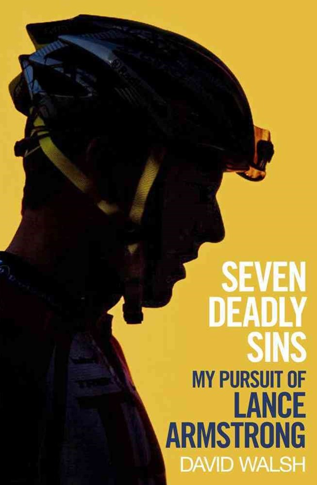 Seven Deadly Sins: The Pursuit of Lance Armstrong