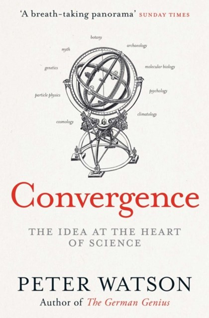 The Convergence: The Big History of Science