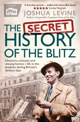The Secret History of the Blitz