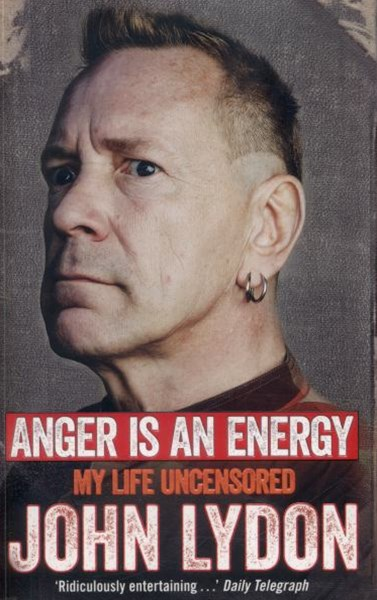 Anger is an Energy: A Life Uncensored