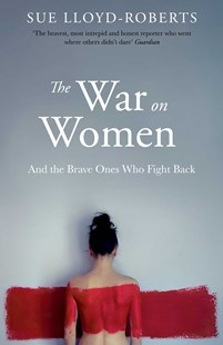 The War on Women by Sue Lloyd Roberts (9781471153914) - PaperBack - Social Sciences Gender