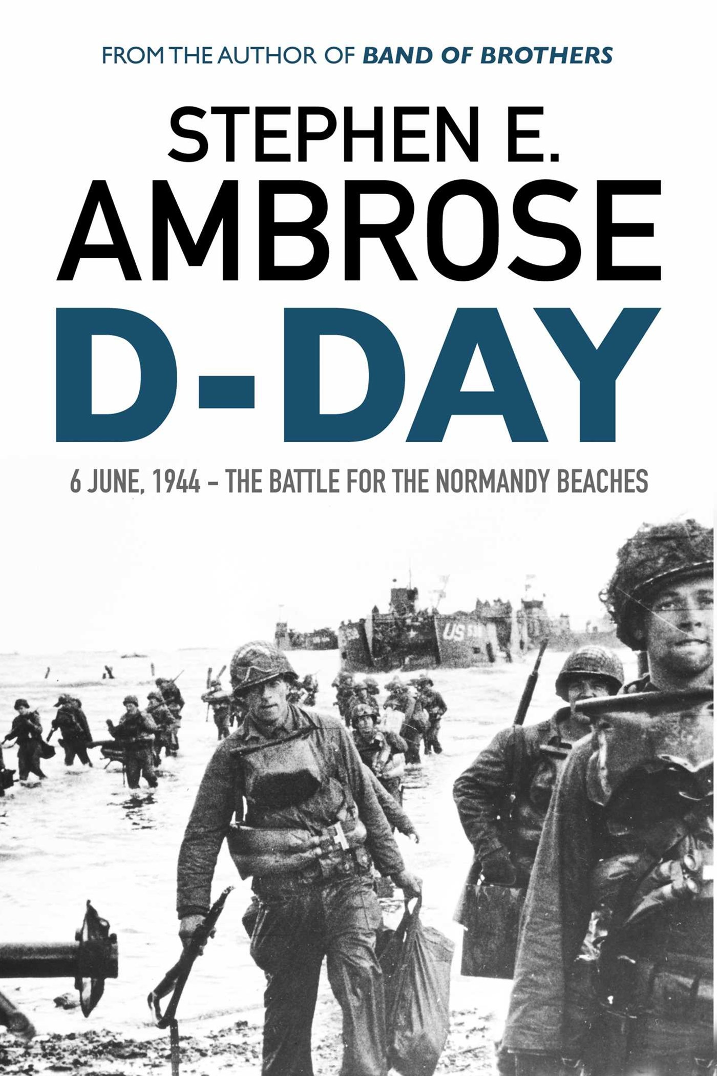 D-Day: June 6, 1944: The Battle For The Normandy Beaches