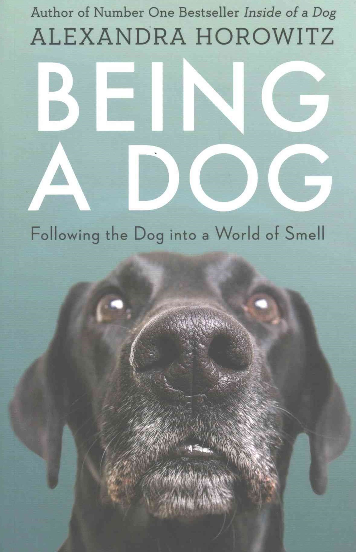 Being a Dog: Following the Dog into a World of Smell