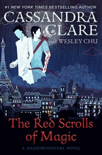 Red Scrolls of Magic by Cassandra Clare, Wesley Chu (9781471162138) - HardCover - Children's Fiction