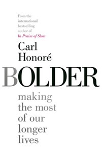Bolder by Carl Honore (9781471164361) - PaperBack - Social Sciences Psychology