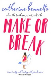 Make or Break by Catherine Bennetto (9781471165764) - PaperBack - Modern & Contemporary Fiction General Fiction