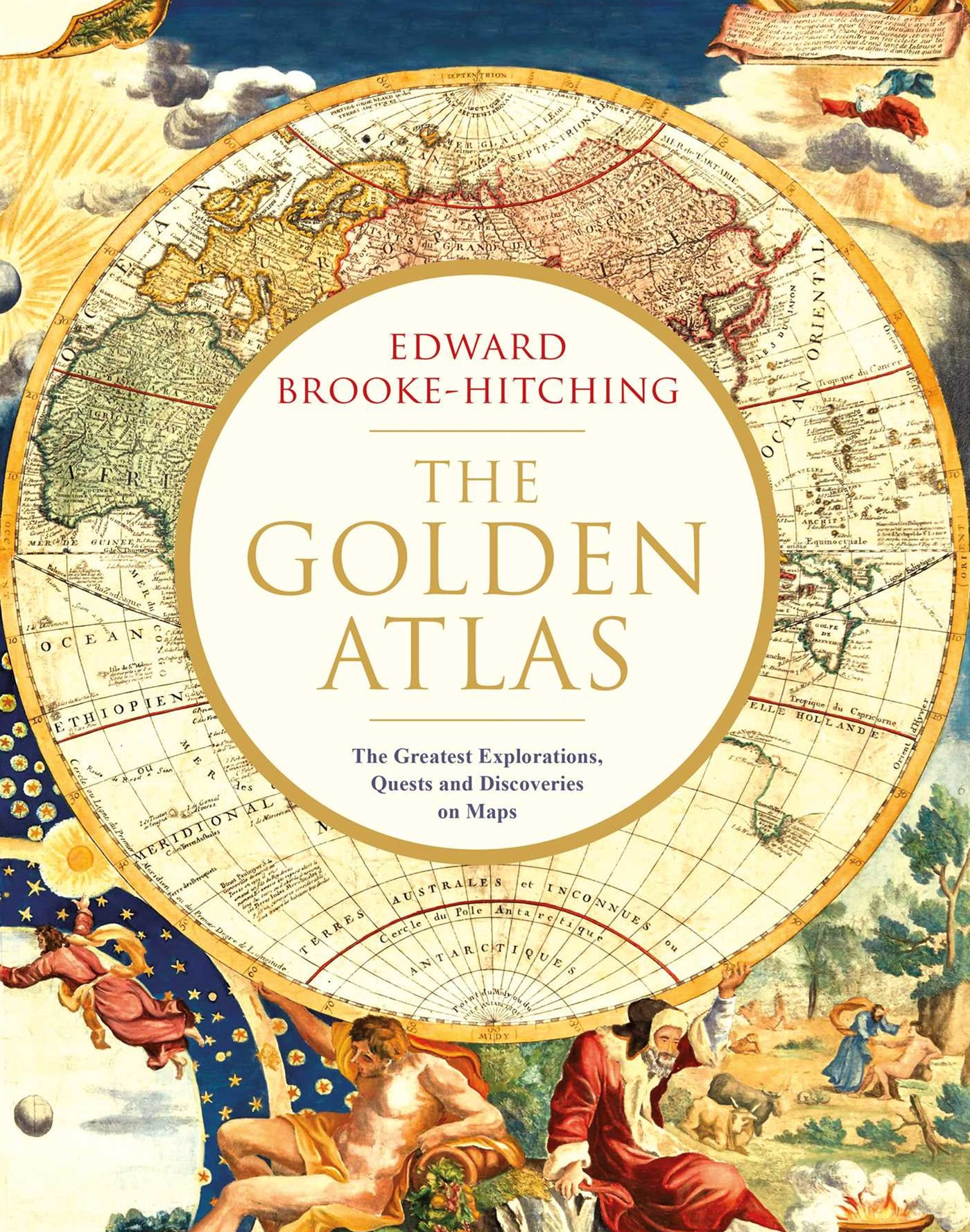 Golden Atlas: The Greatest Explorations, Quests and Discoveries on Maps