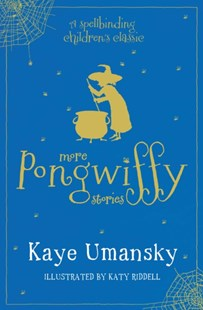 Pongwiffy Stories 2 by Kaye Umansky (9781471167409) - PaperBack - Children's Fiction