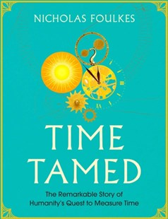 Time Tamed by Nicholas Foulkes (9781471170645) - HardCover - Craft & Hobbies Antiques and Collectibles