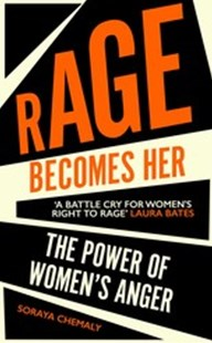 Rage Becomes Her by Soraya Chemaly (9781471172120) - PaperBack - Social Sciences Gender